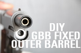 DIY GBB FIXED OUTER BARREL
